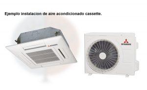 El sistema de cassette es en el que el evaporador esta encastrado en el techo.